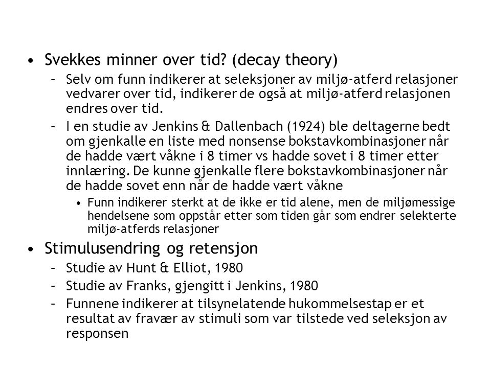 Svekkes minner over tid (decay theory)