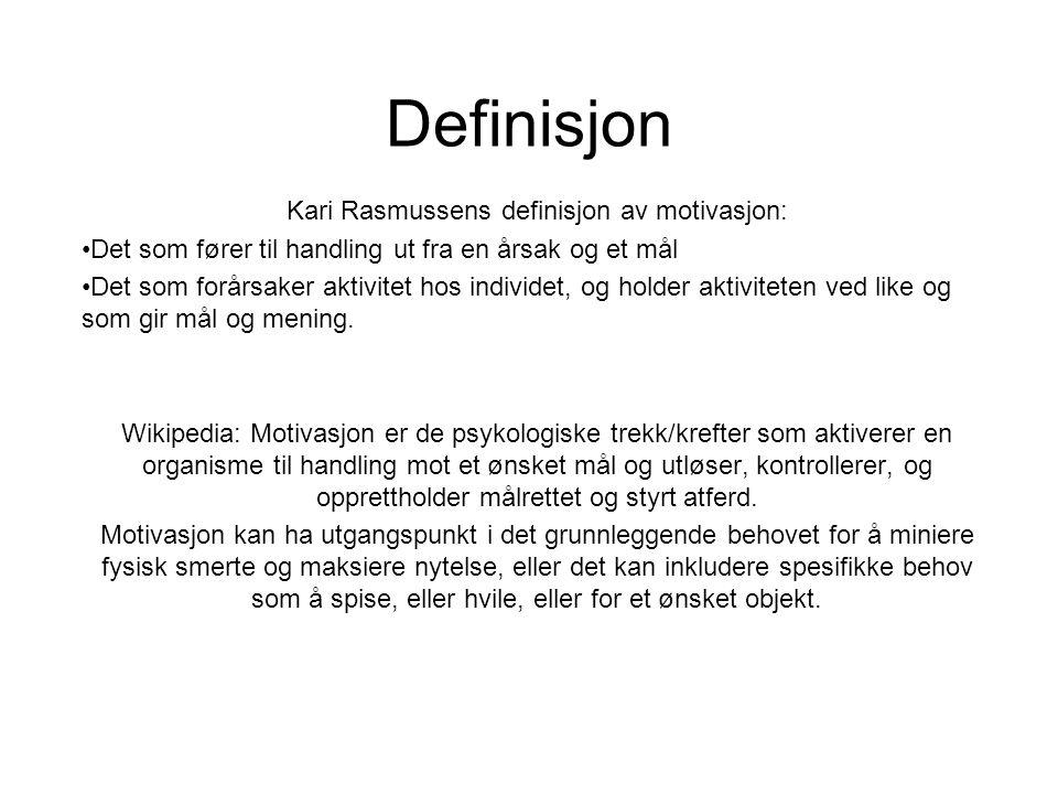 Kari Rasmussens definisjon av motivasjon: