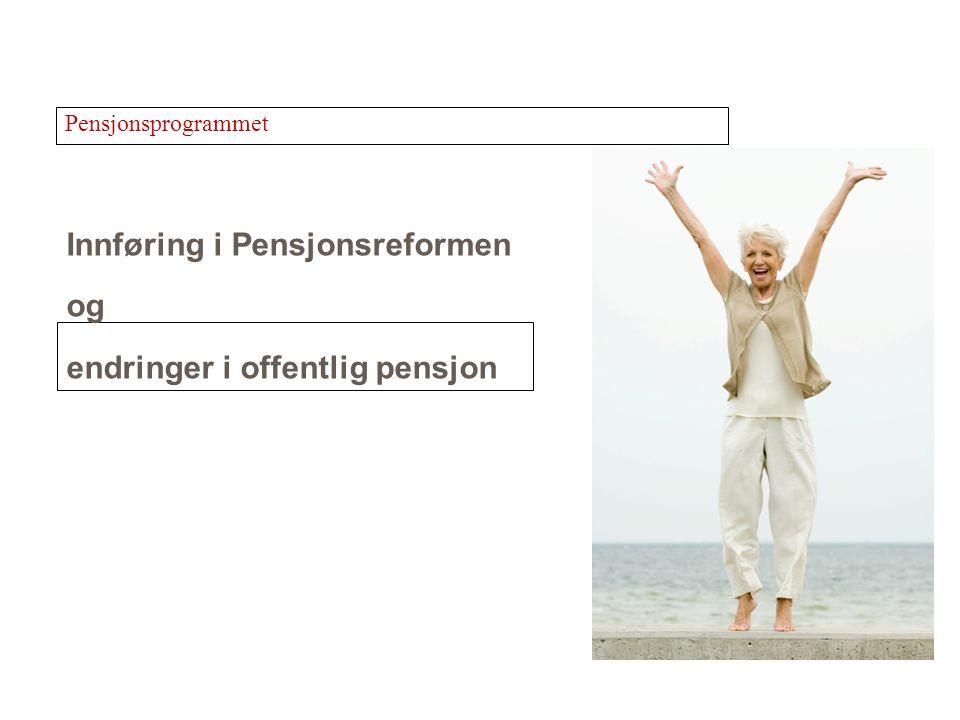 Innføring i Pensjonsreformen og endringer i offentlig pensjon