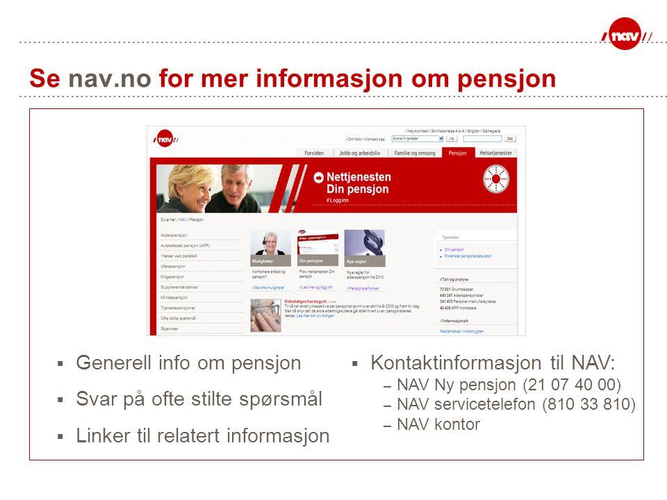 Se nav.no for mer informasjon om pensjon