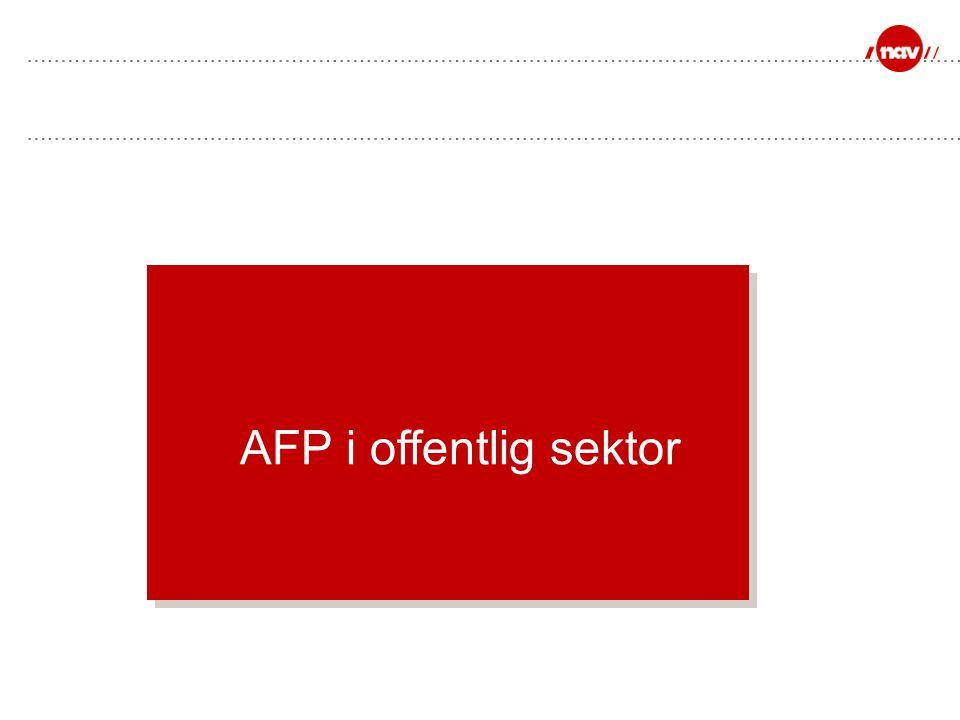 AFP i offentlig sektor MÅL MED LYSBILDET: Vise hvilke tilpasninger som er gjort. OBS: Bygger på lovforslag Prop. 107 L (2009-2010).