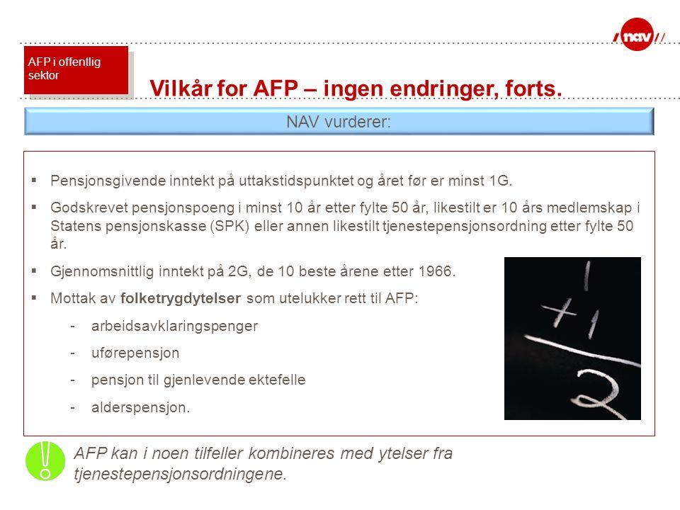 Vilkår for AFP – ingen endringer, forts.