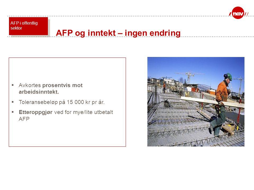 AFP og inntekt – ingen endring