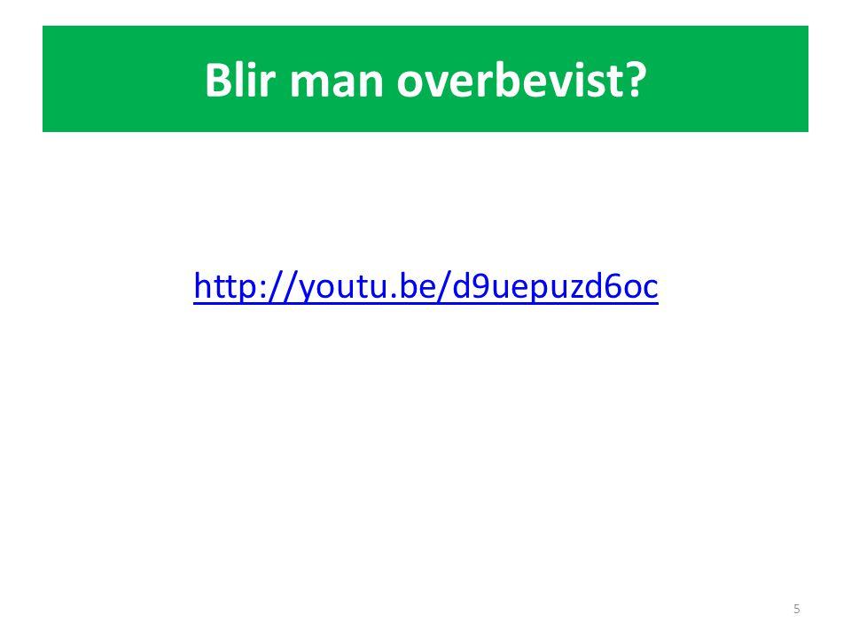Blir man overbevist http://youtu.be/d9uepuzd6oc Blir man overbevist