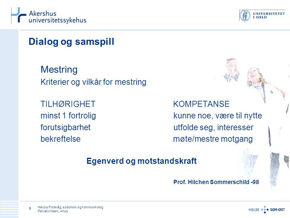 Dialog og samspill Mestring Kriterier og vilkår for mestring