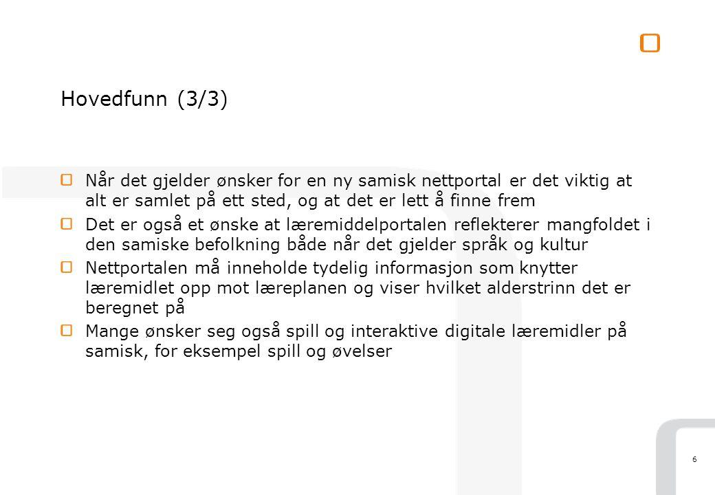 Hovedfunn (3/3) Når det gjelder ønsker for en ny samisk nettportal er det viktig at alt er samlet på ett sted, og at det er lett å finne frem.
