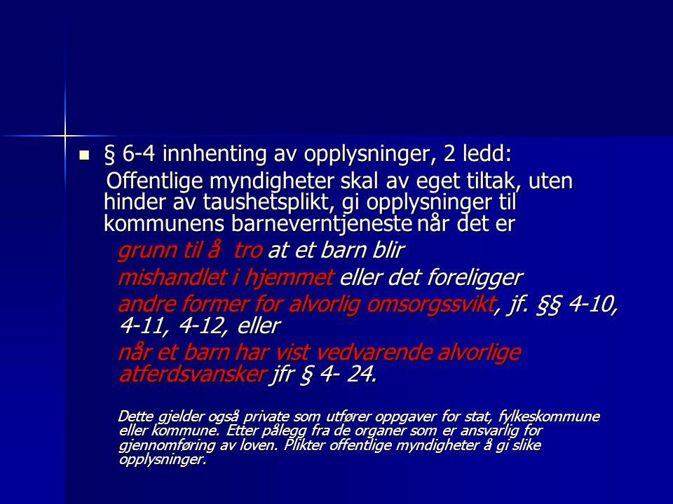 § 6-4 innhenting av opplysninger, 2 ledd: