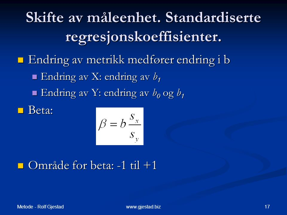 Skifte av måleenhet. Standardiserte regresjonskoeffisienter.