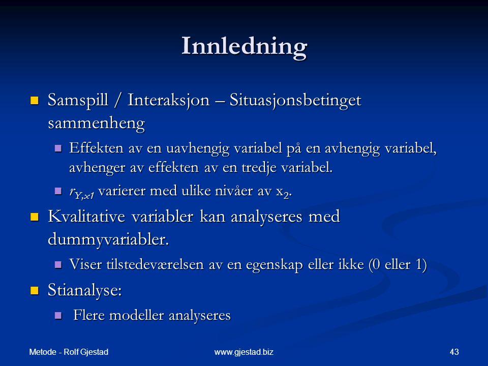 Innledning Samspill / Interaksjon – Situasjonsbetinget sammenheng