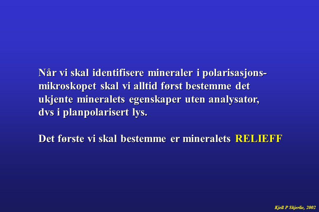 Når vi skal identifisere mineraler i polarisasjons-