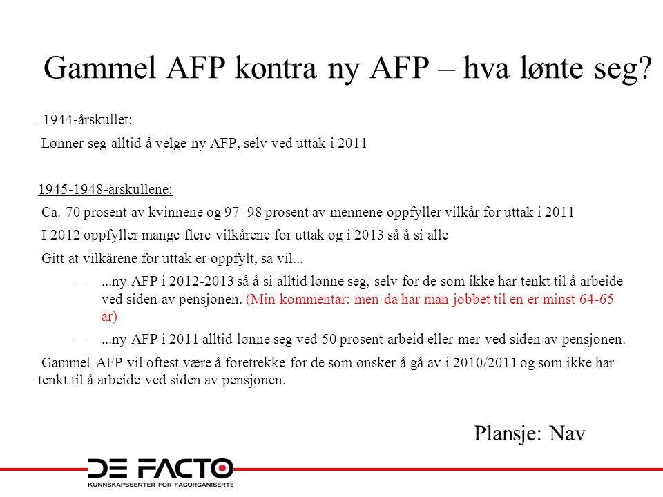 Gammel AFP kontra ny AFP – hva lønte seg