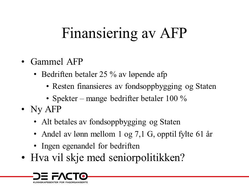 Finansiering av AFP Hva vil skje med seniorpolitikken Gammel AFP
