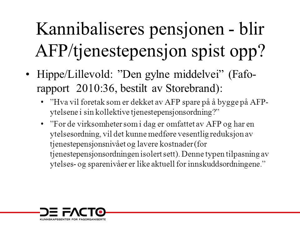 Kannibaliseres pensjonen - blir AFP/tjenestepensjon spist opp