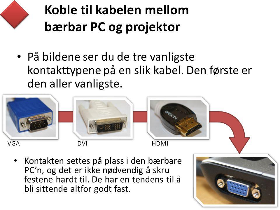 Koble til kabelen mellom bærbar PC og projektor