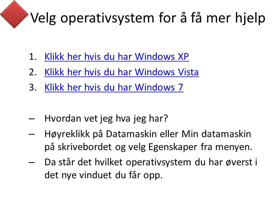 Velg operativsystem for å få mer hjelp