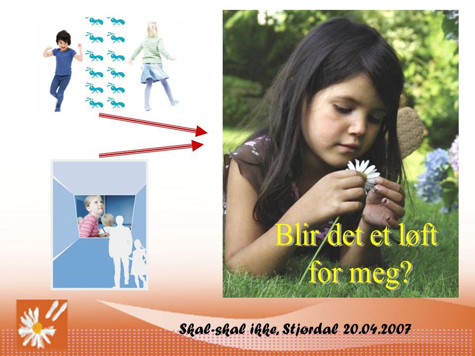 Blir det et løft for meg Skal-skal ikke, Stjørdal 20.04.2007