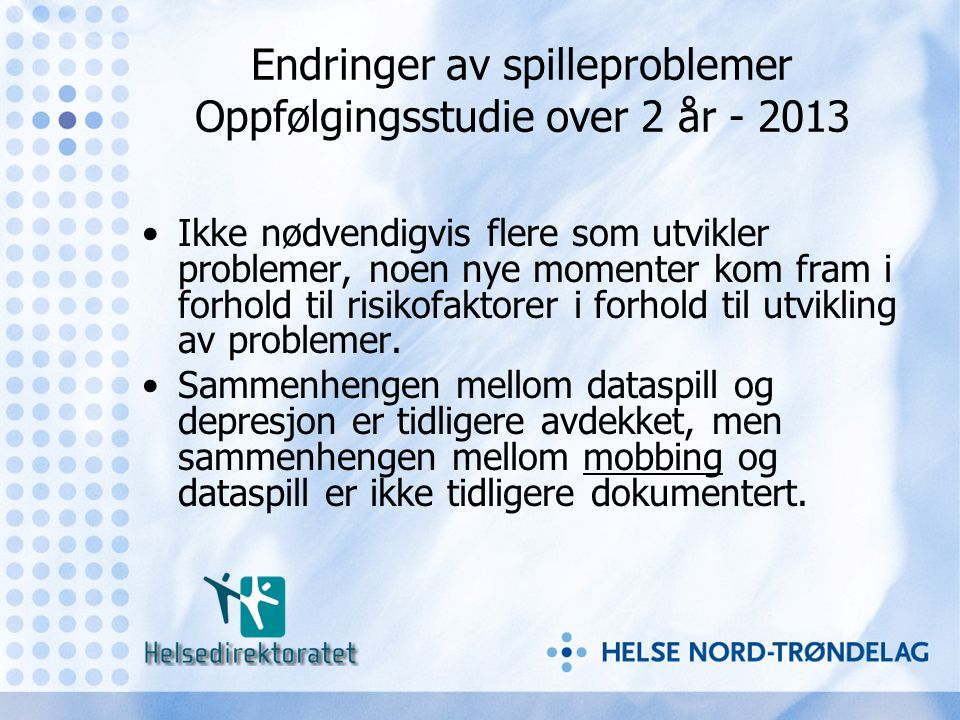 Endringer av spilleproblemer Oppfølgingsstudie over 2 år - 2013