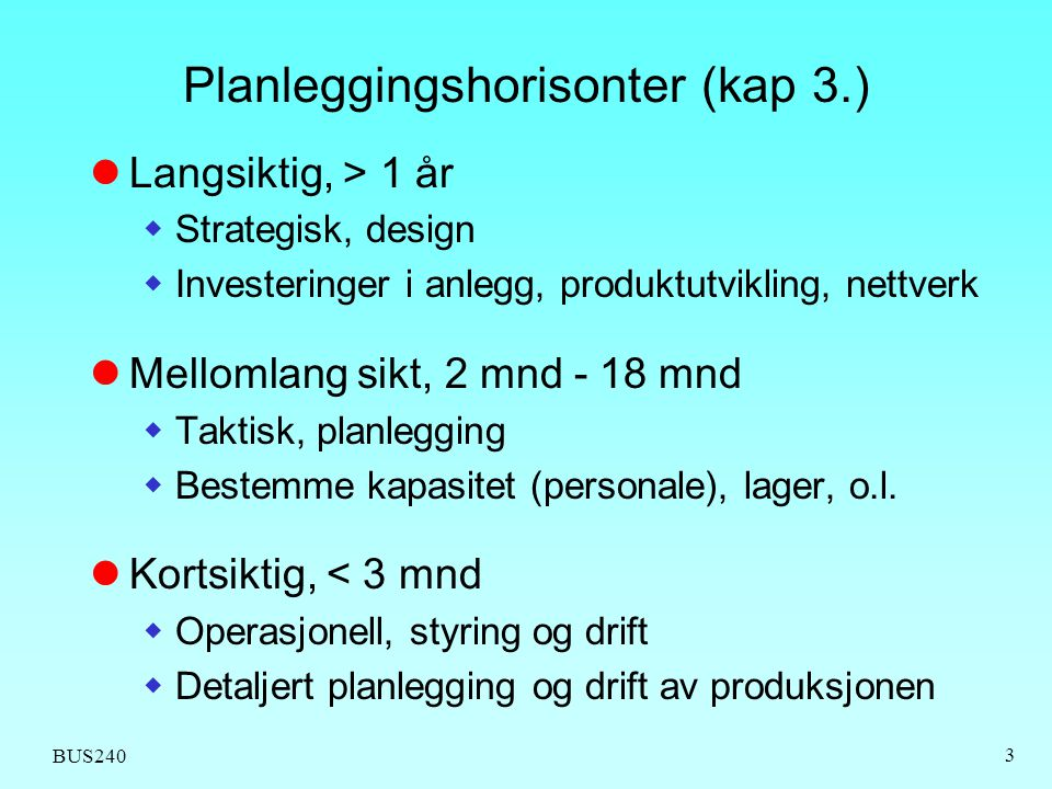 Planleggingshorisonter (kap 3.)