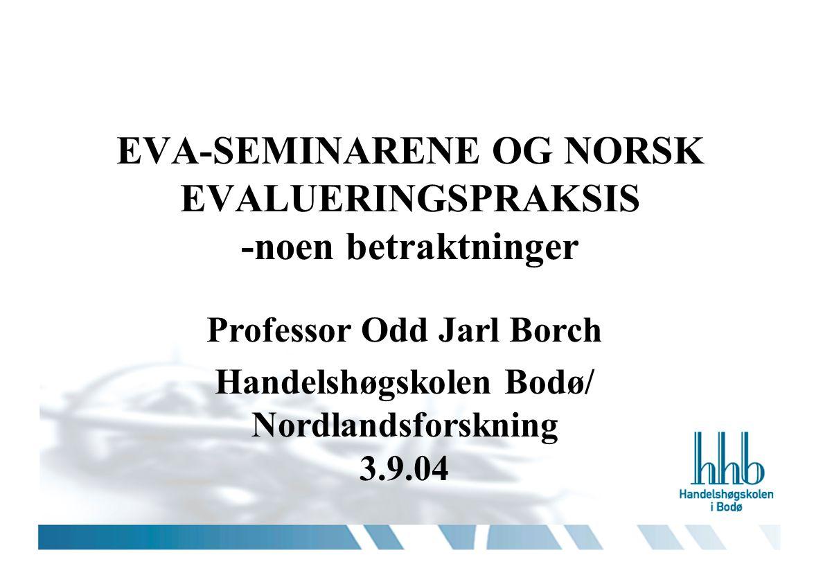 EVA-SEMINARENE OG NORSK EVALUERINGSPRAKSIS -noen betraktninger