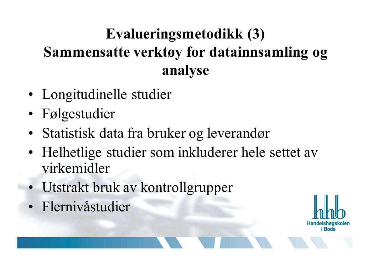 Evalueringsmetodikk (3) Sammensatte verktøy for datainnsamling og analyse