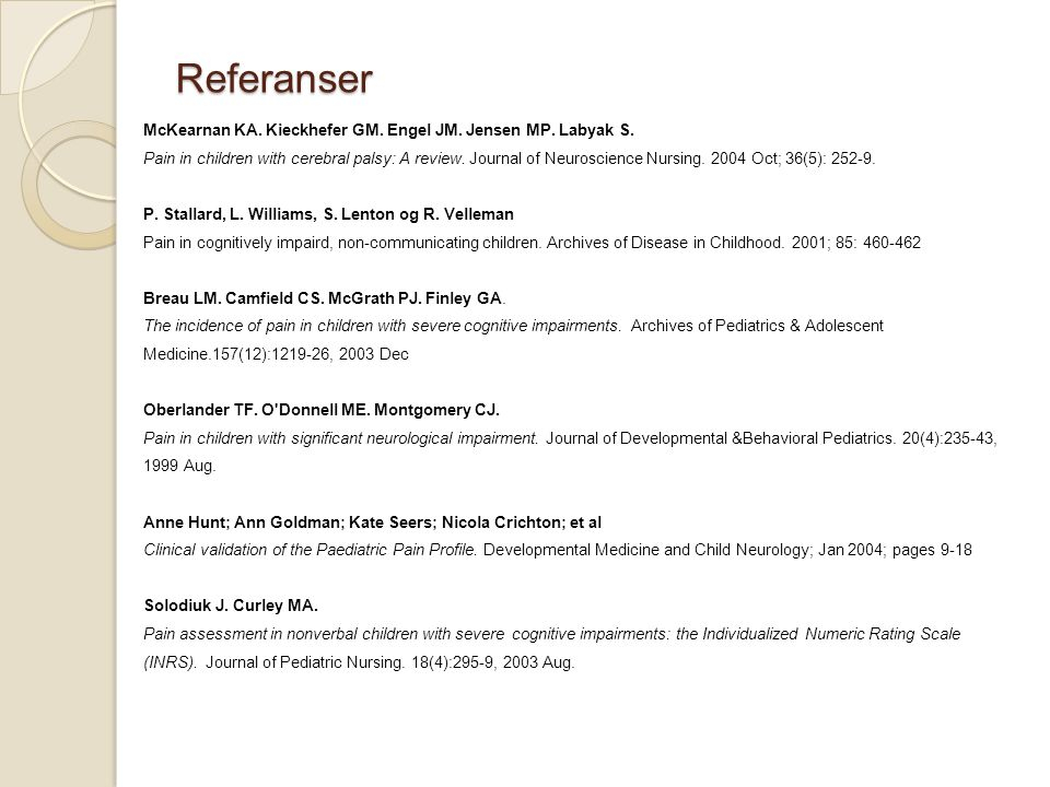 Referanser McKearnan KA. Kieckhefer GM. Engel JM. Jensen MP. Labyak S.