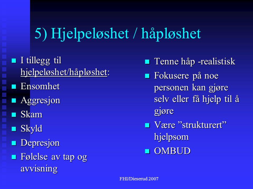 5) Hjelpeløshet / håpløshet