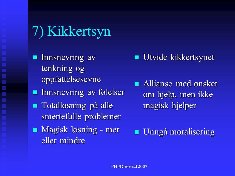 7) Kikkertsyn Innsnevring av tenkning og oppfattelsesevne
