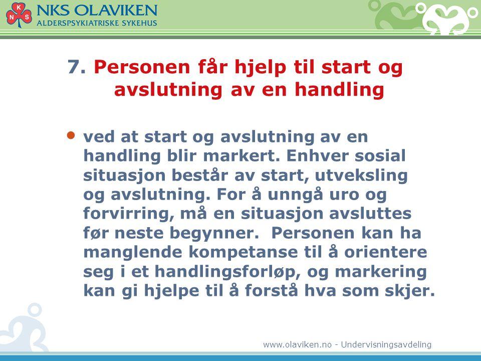 7. Personen får hjelp til start og avslutning av en handling