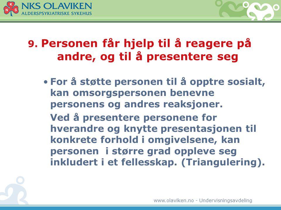 9. Personen får hjelp til å reagere på andre, og til å presentere seg