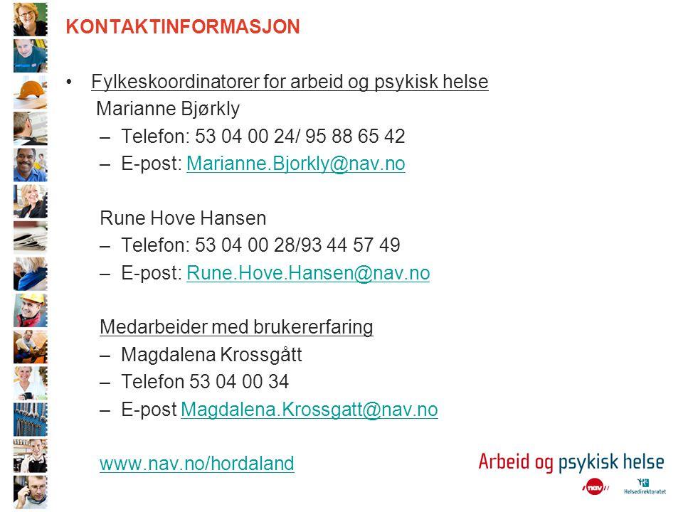 KONTAKTINFORMASJON Fylkeskoordinatorer for arbeid og psykisk helse. Marianne Bjørkly. Telefon: 53 04 00 24/ 95 88 65 42.