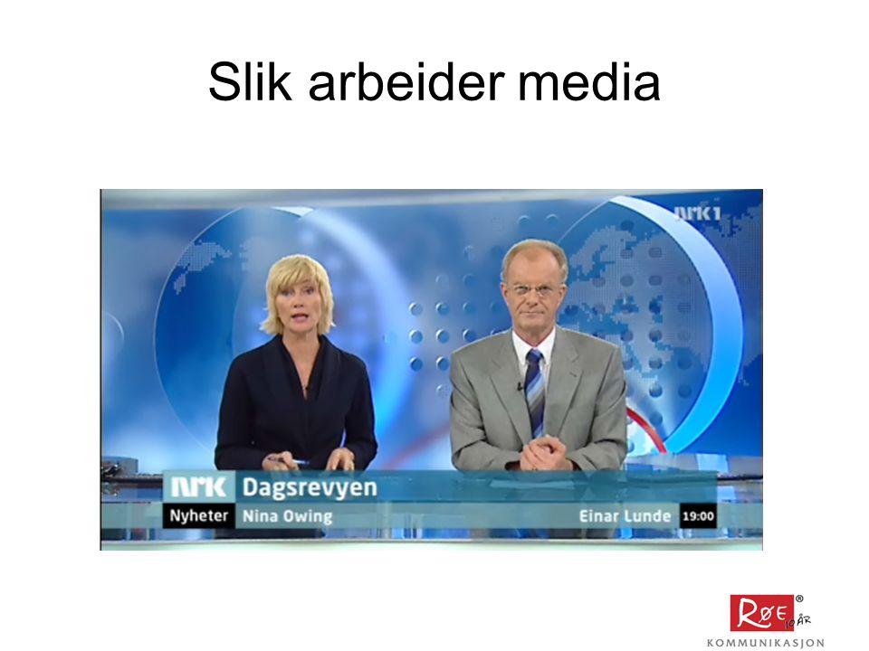 Slik arbeider media