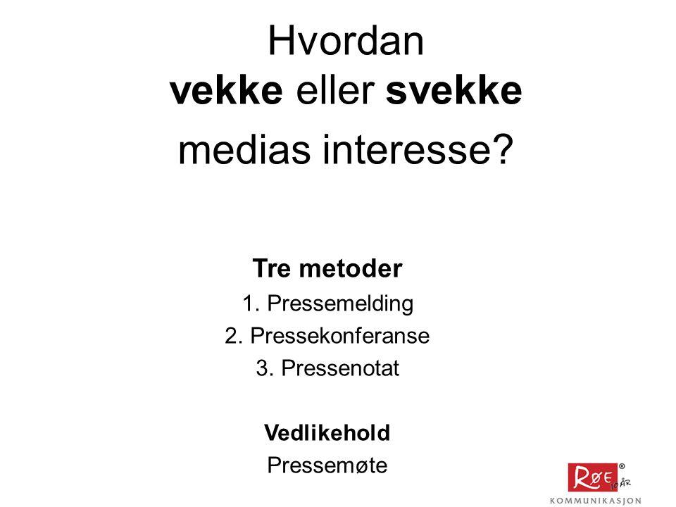 Hvordan vekke eller svekke medias interesse