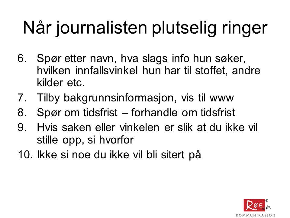 Når journalisten plutselig ringer