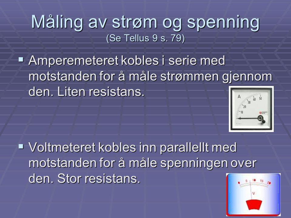 Måling av strøm og spenning (Se Tellus 9 s. 79)