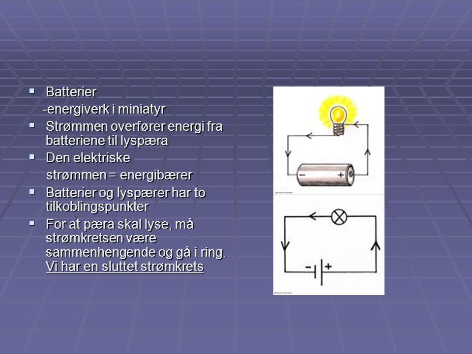 Batterier -energiverk i miniatyr. Strømmen overfører energi fra batteriene til lyspæra. Den elektriske.
