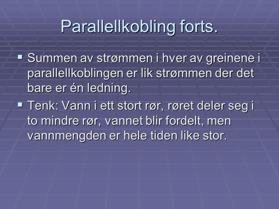 Parallellkobling forts.