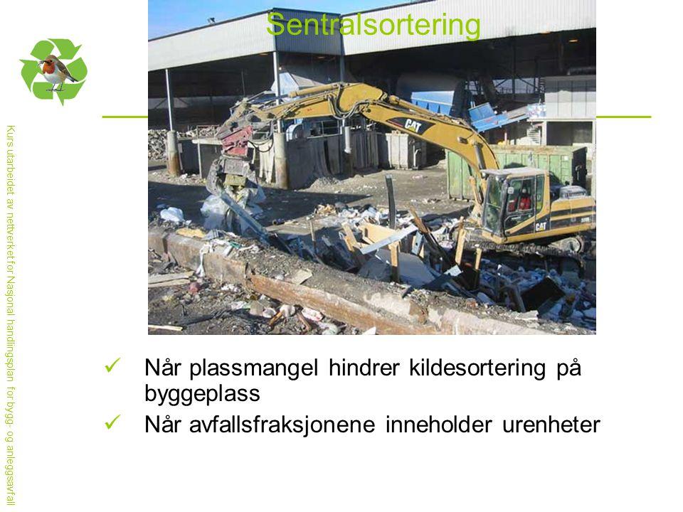 Sentralsortering Når plassmangel hindrer kildesortering på byggeplass