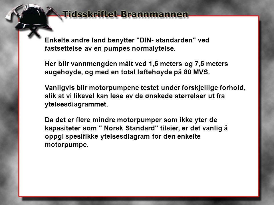 Enkelte andre land benytter DIN- standarden ved fastsettelse av en pumpes normalytelse.