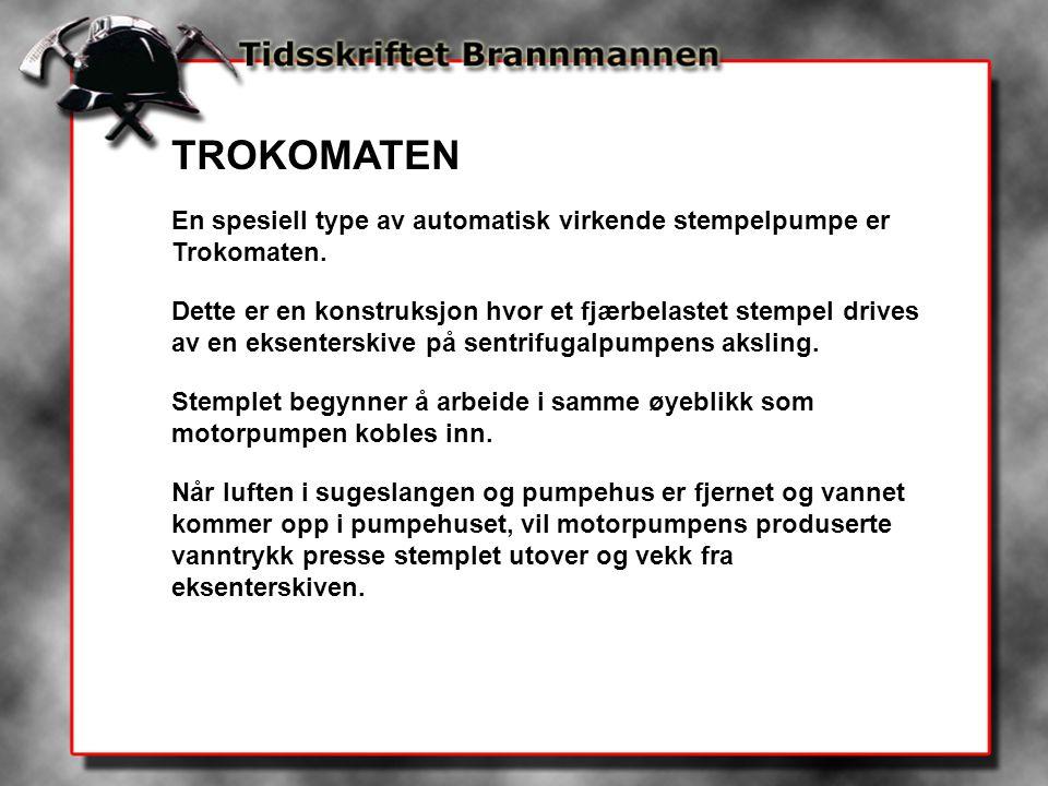 TROKOMATEN En spesiell type av automatisk virkende stempelpumpe er Trokomaten.