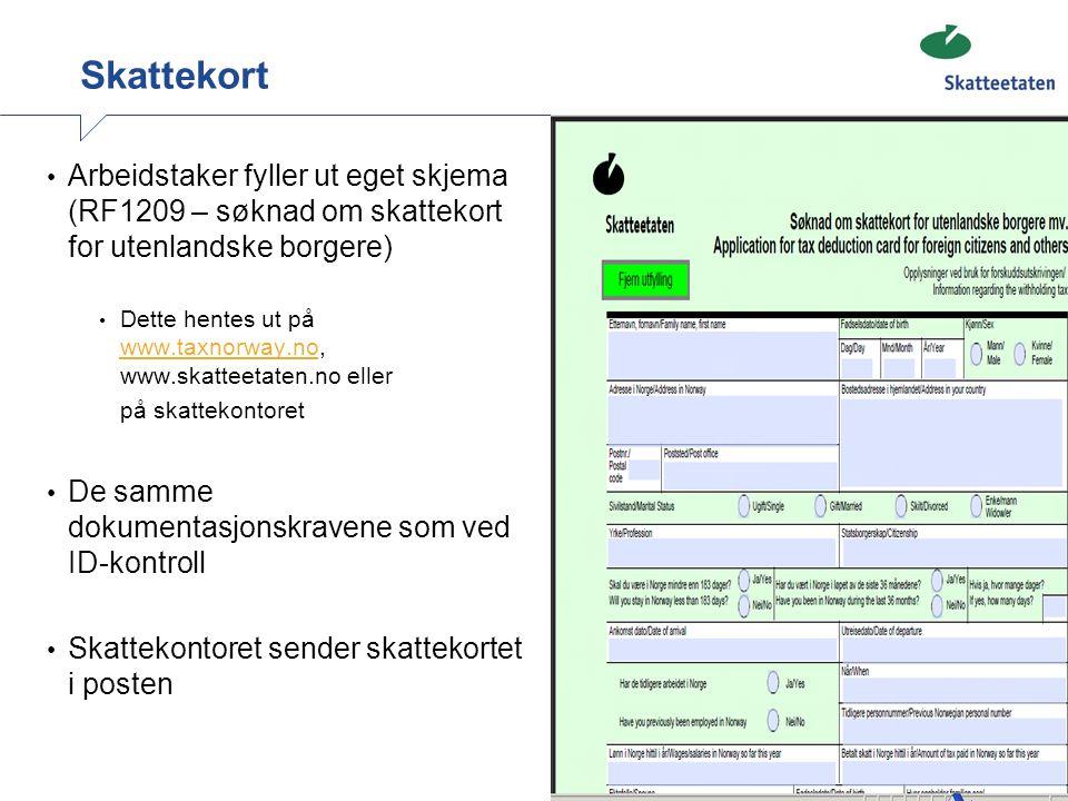 Skattekort Arbeidstaker fyller ut eget skjema (RF1209 – søknad om skattekort for utenlandske borgere)