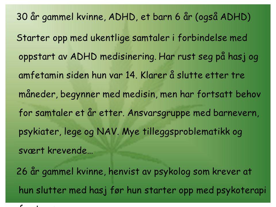 30 år gammel kvinne, ADHD, et barn 6 år (også ADHD)
