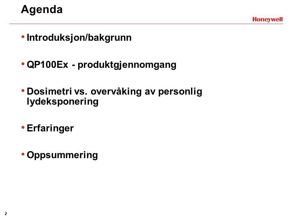 Agenda Introduksjon/bakgrunn QP100Ex - produktgjennomgang