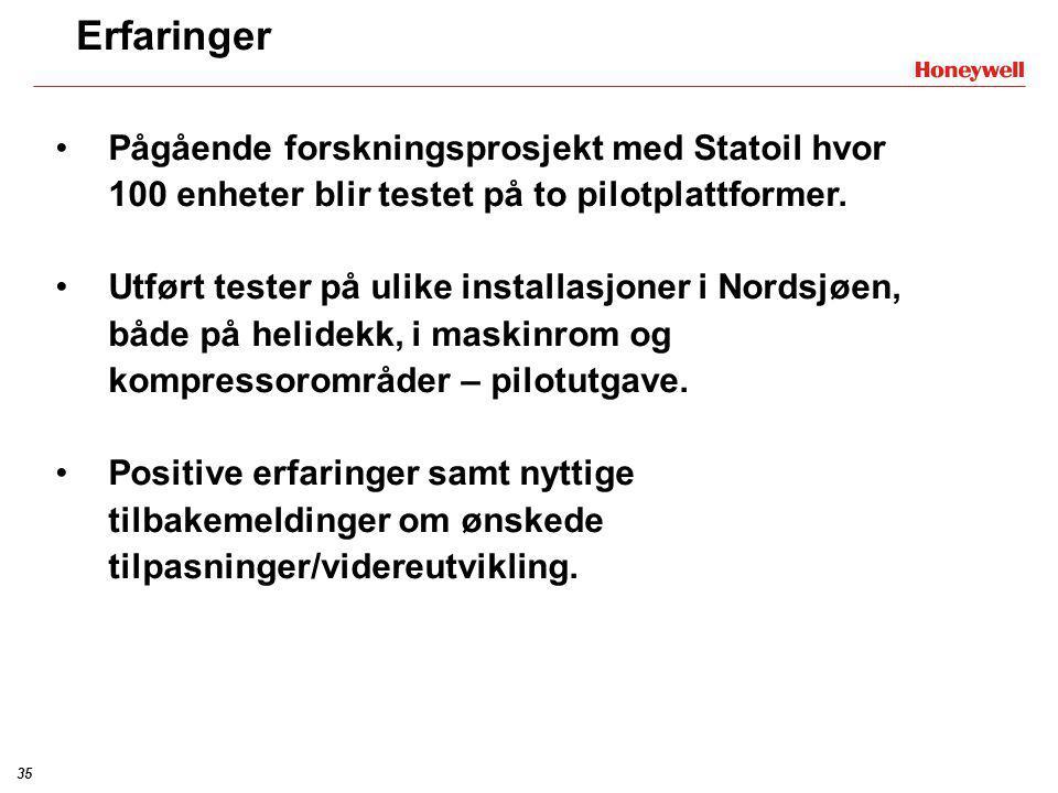 Erfaringer Pågående forskningsprosjekt med Statoil hvor 100 enheter blir testet på to pilotplattformer.