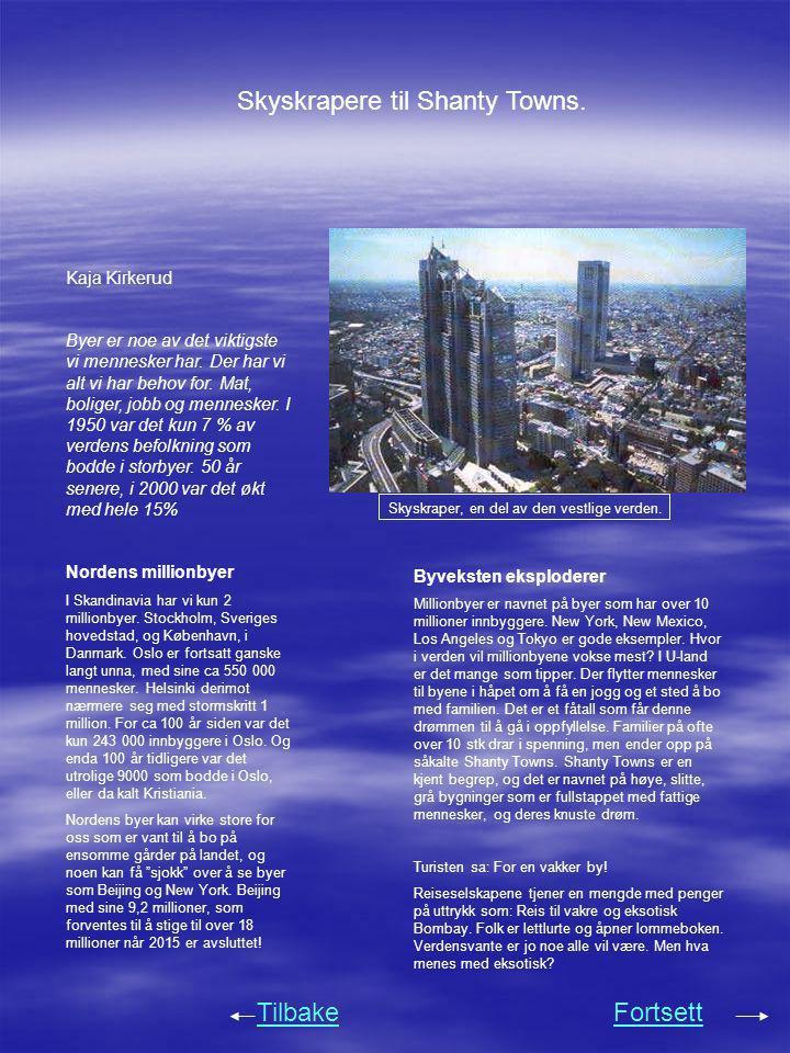 Skyskrapere til Shanty Towns.