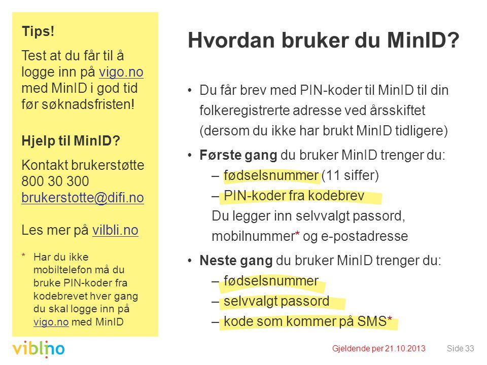 Hvordan bruker du MinID