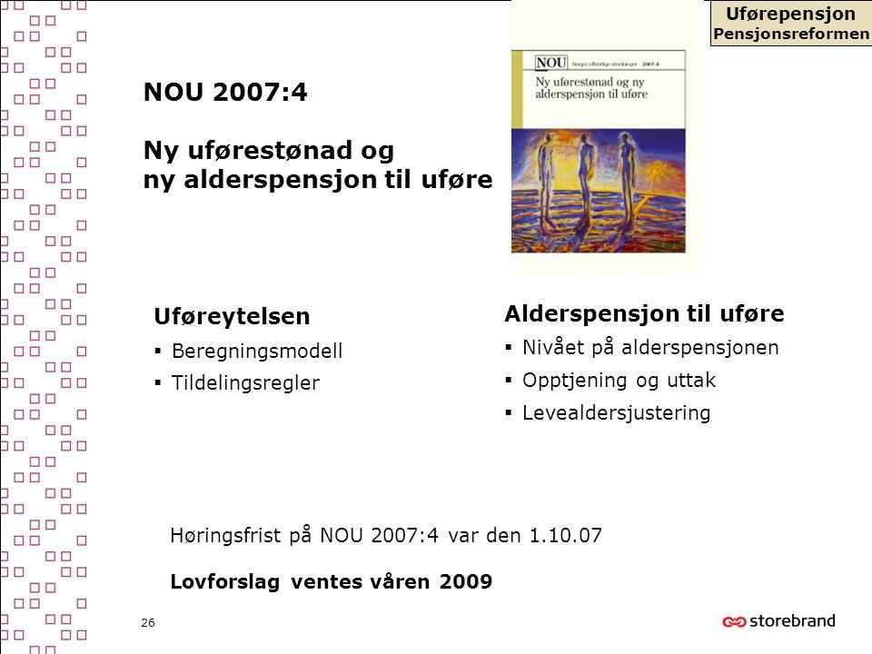 NOU 2007:4 Ny uførestønad og ny alderspensjon til uføre