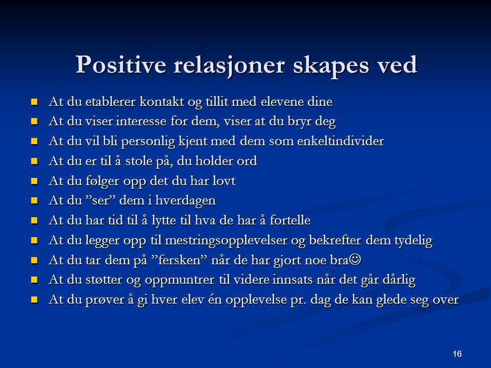 Positive relasjoner skapes ved