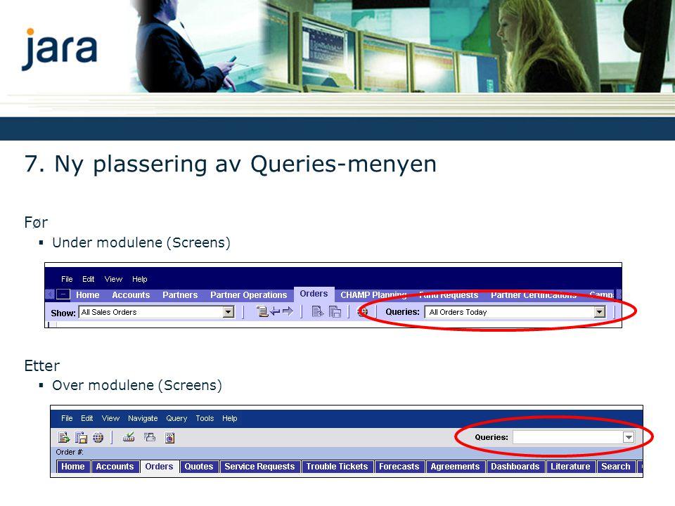 7. Ny plassering av Queries-menyen
