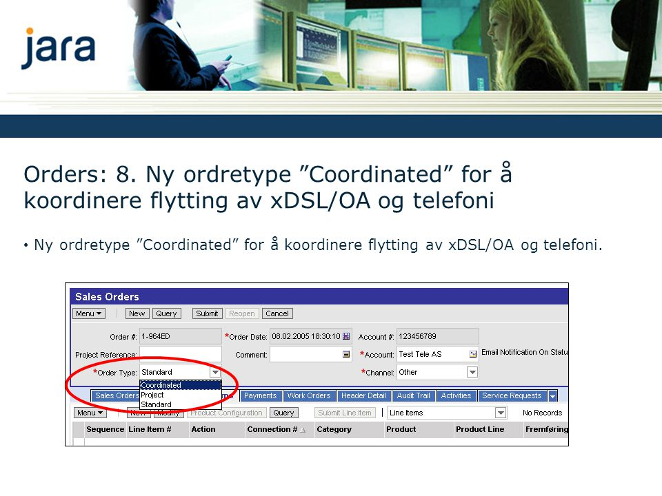Orders: 8. Ny ordretype Coordinated for å koordinere flytting av xDSL/OA og telefoni