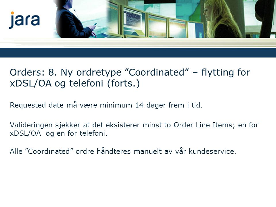 Orders: 8. Ny ordretype Coordinated – flytting for xDSL/OA og telefoni (forts.)